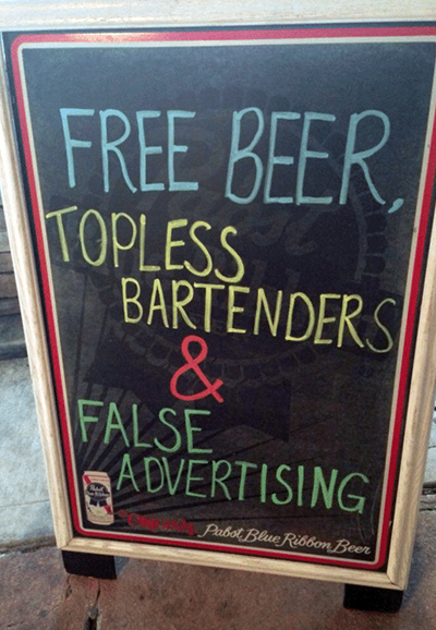 Free Beer, Topless Bartenders, False Advertising